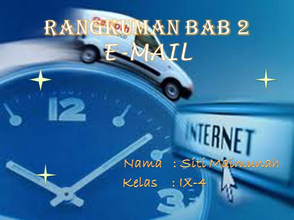 BAB 2 E-MAIL A.PENDAHULUAN E -mail atau electronic mail (surat elektronik) merupakan salah satu atau pelayanan internet yang sering kita gunakan.