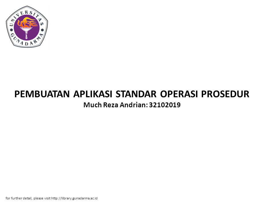 PEMBUATAN APLIKASI STANDAR OPERASI PROSEDUR Much Reza Andrian: for further detail, please visit