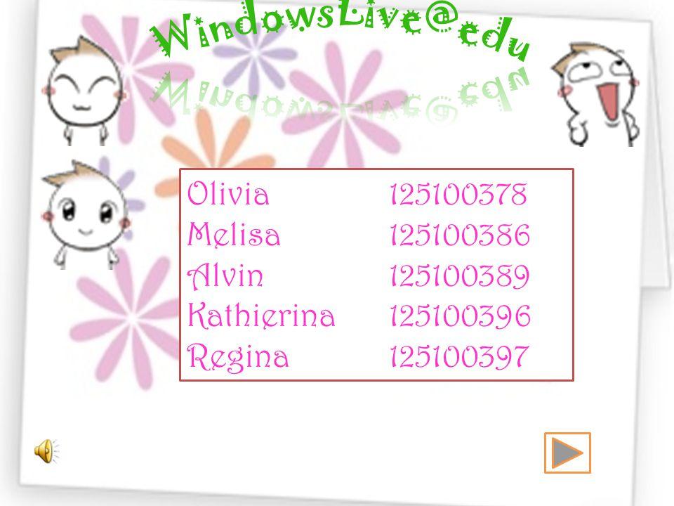 Olivia125100378 Melisa125100386 Alvin 125100389 Kathierina125100396 Regina125100397
