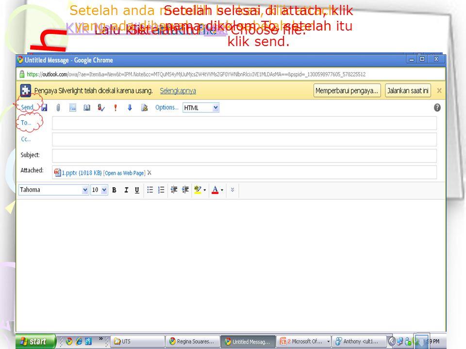 Klik New dihalaman awal Klik New dihalaman awal Lalu klik attach file Setelah itu klik Choose file.