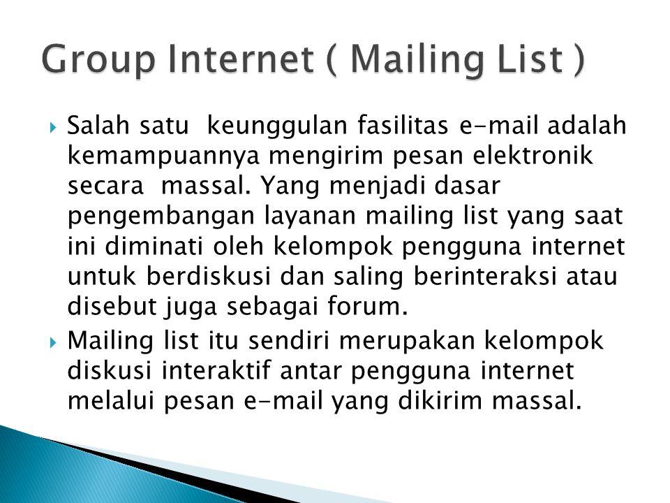  Salah satu keunggulan fasilitas e-mail adalah kemampuannya mengirim pesan elektronik secara massal. Yang menjadi dasar pengembangan layanan mailing