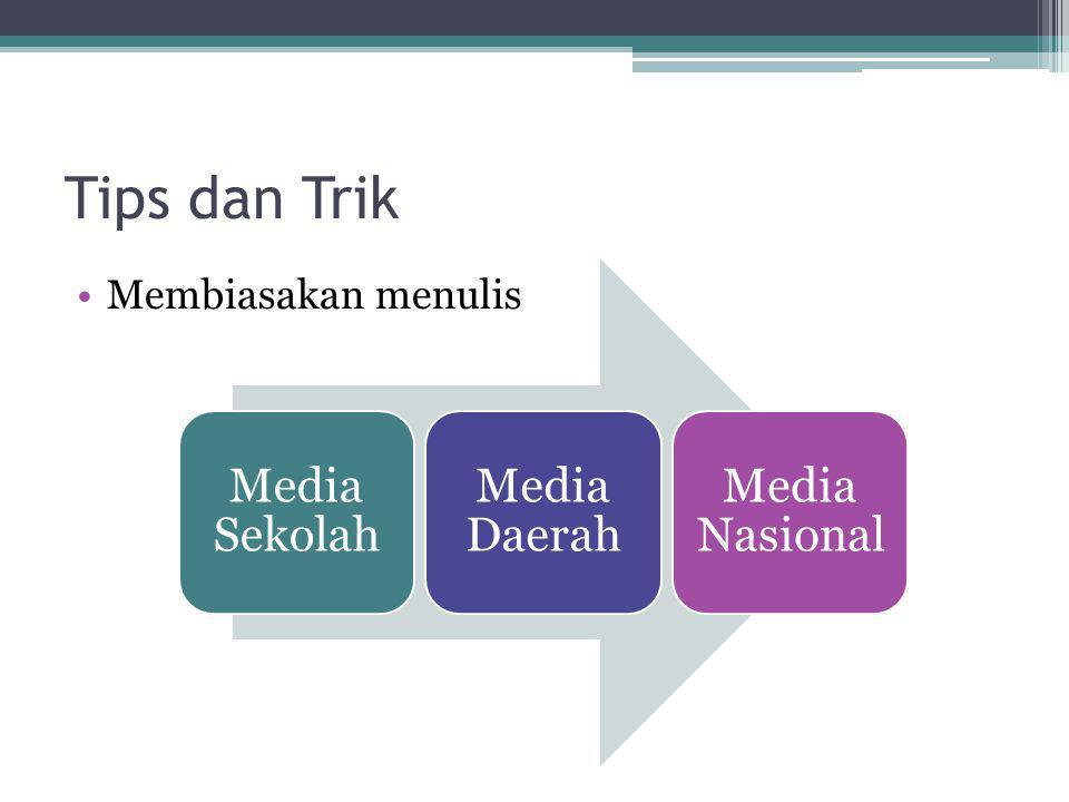 Tips dan Trik Membiasakan menulis Media Sekolah Media Daerah Media Nasional