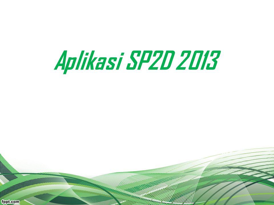 Perubahan Pada Aplikasi SP2D 2013 Permasalahan Operasional Aplikasi SP2D