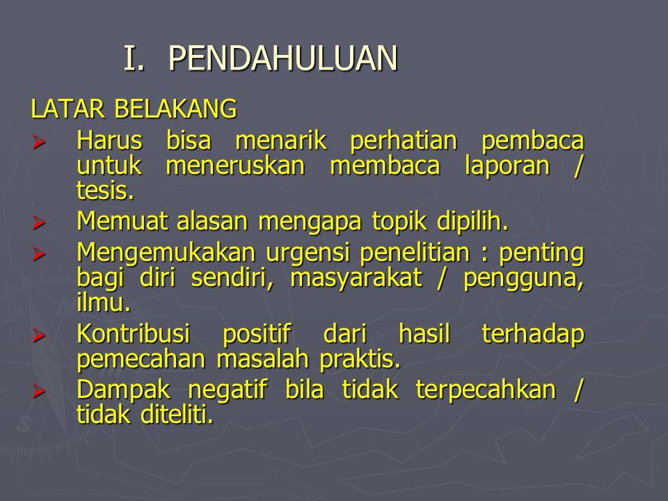 JUDUL -Cocok dengan isi -Bahasa Indonesia yang baik dan benar, singkat, jelas (tidak ada penafsiran yang beragam).