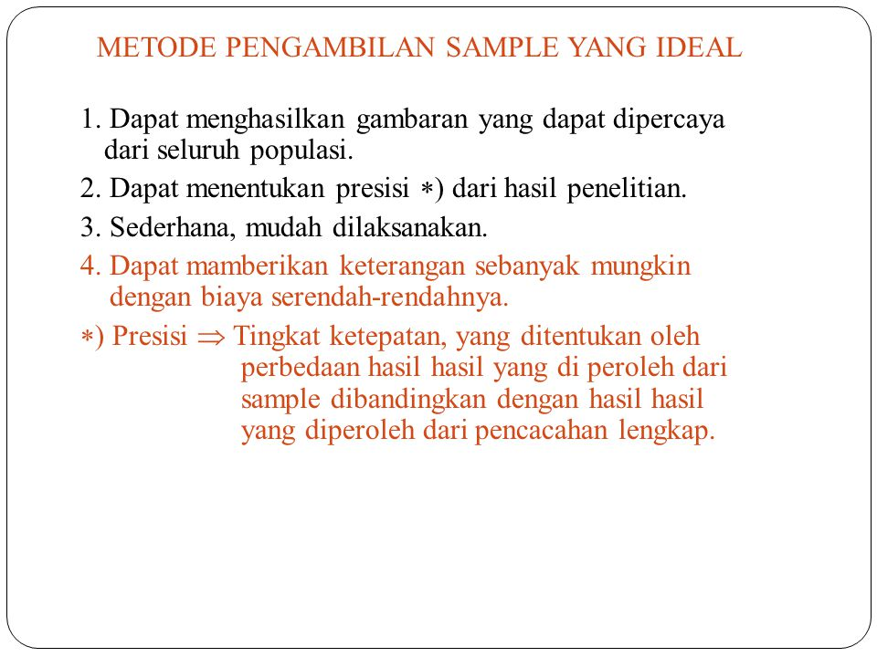 V. MULTISTAGE RANDOM SAMPLING PENGAMBILAN CONTOH ACAK BERTAHAP Deskripsi : - Suatu metode sampling yang dilaksanakan (>2 tahap) secara bertahap, pada