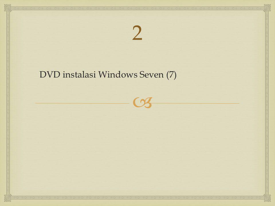 Sediakan komputer yang memenuhi syarat untuk bisa di install windows seven (7) kalo mau nyaman minimal dual core dengan memory 1GB 1