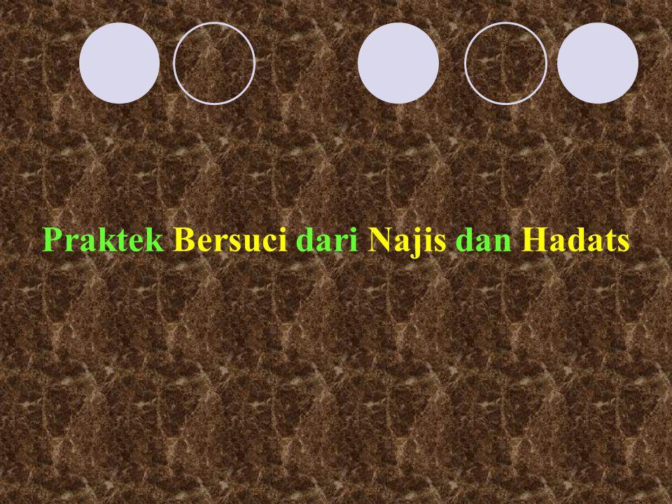 Praktek Bersuci dari Najis dan Hadats