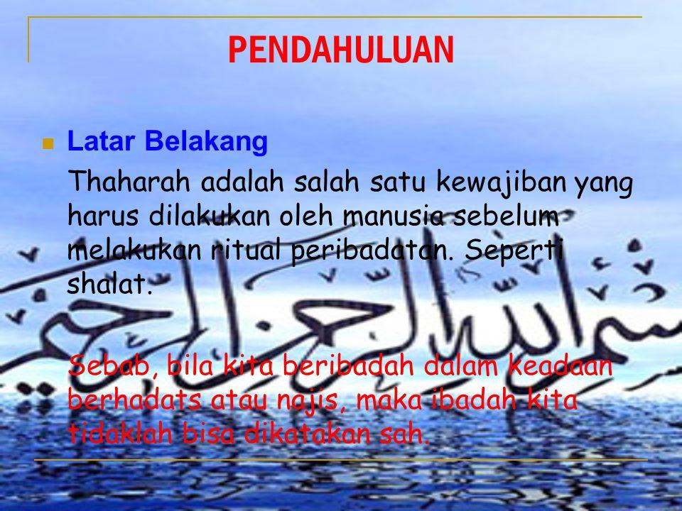 KESIMPULAN 3.Najis dibagi menjadi 3, yakni najis Mughaladzah, Mutawasitha, dan Mukhaffafah.
