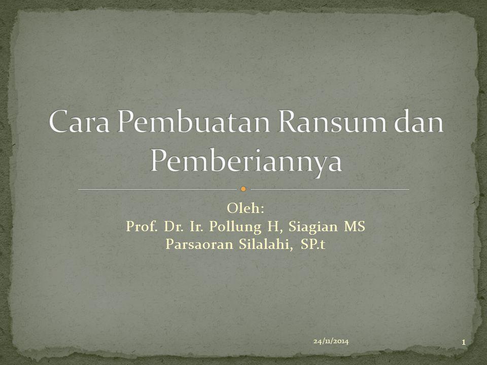 Oleh: Prof. Dr. Ir. Pollung H, Siagian MS Parsaoran Silalahi, SP.t 24/11/2014 1