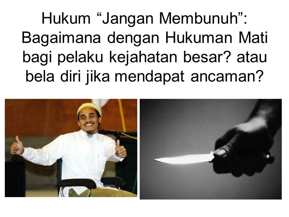 "Hukum ""Jangan Membunuh"": Bagaimana dengan Hukuman Mati bagi pelaku kejahatan besar? atau bela diri jika mendapat ancaman?"