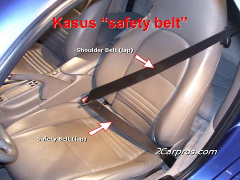 """Kasus """"safety belt"""""""