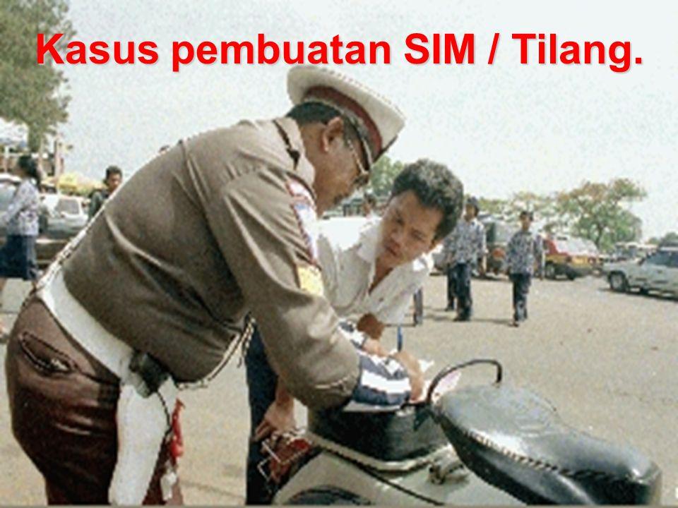 Kasus pembuatan SIM / Tilang.