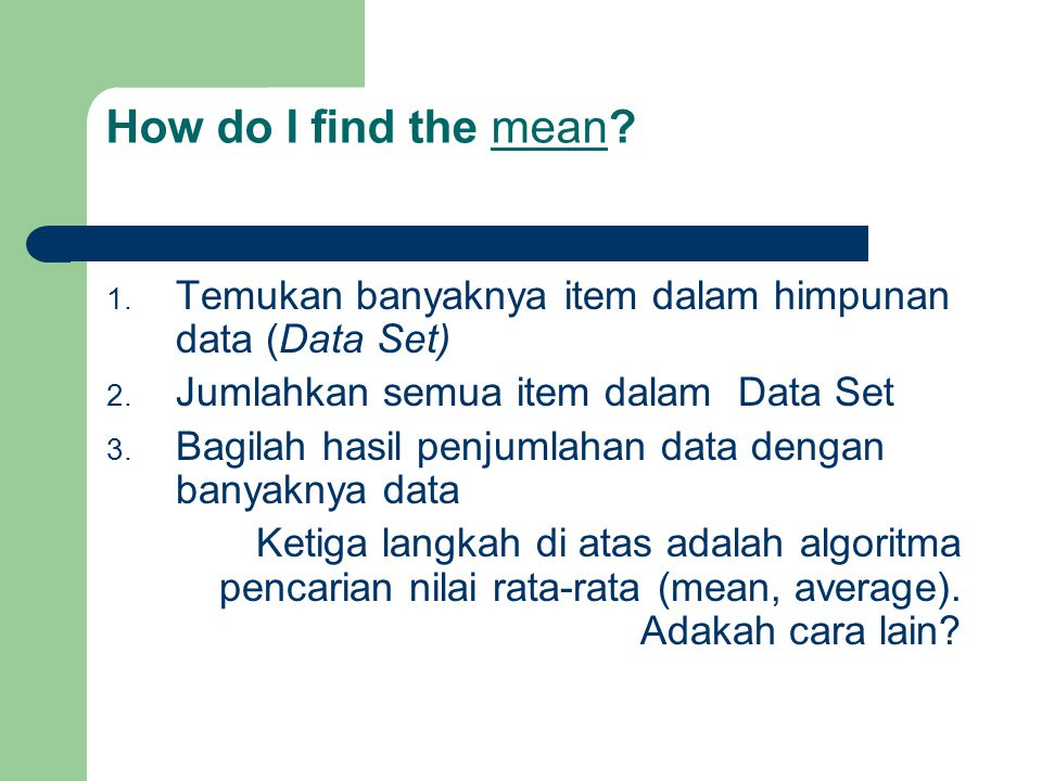How do I find the mean.1. Temukan banyaknya item dalam himpunan data (Data Set) 2.