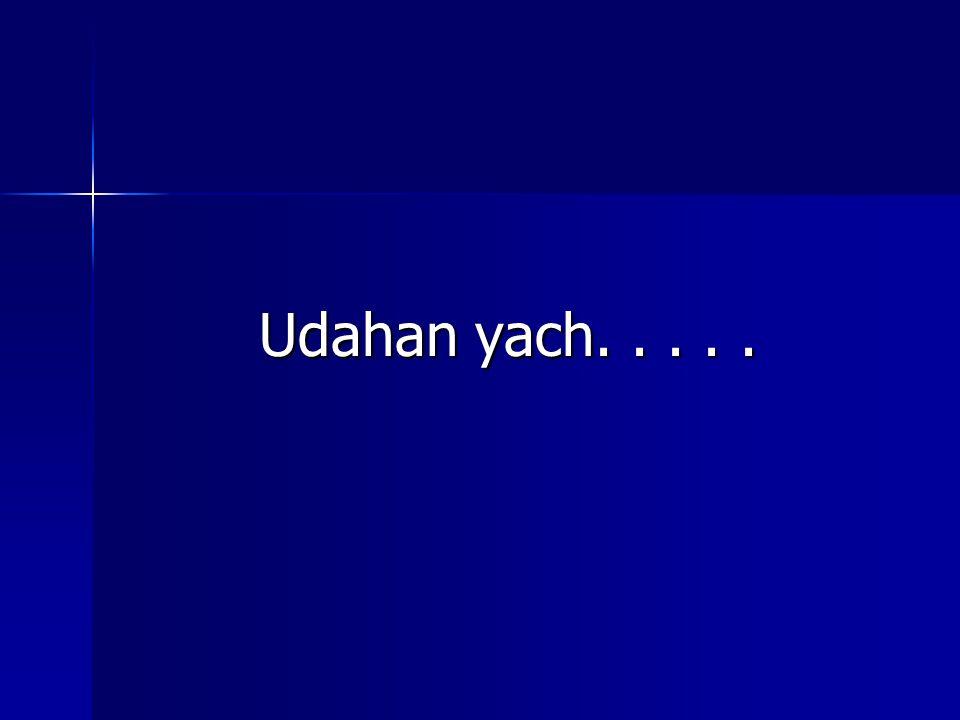 Udahan yach.....