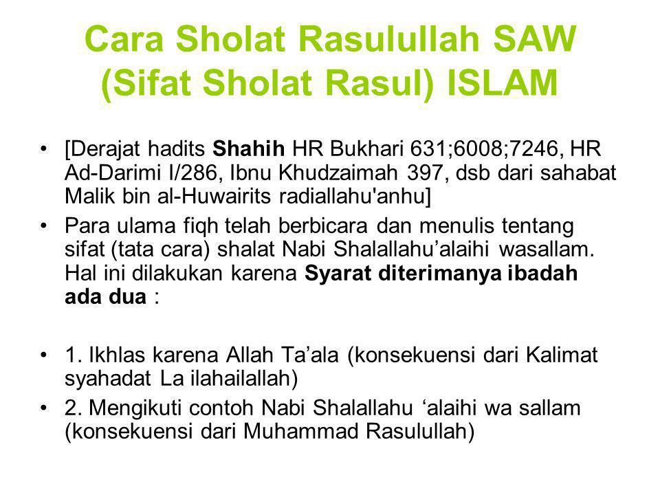 Cara Sholat Rasulullah SAW (Sifat Sholat Rasul) ISLAM [Derajat hadits Shahih HR Bukhari 631;6008;7246, HR Ad-Darimi I/286, Ibnu Khudzaimah 397, dsb da