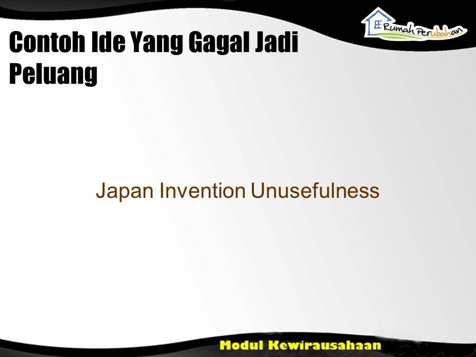 Contoh Ide Yang Gagal Jadi Peluang Japan Invention Unusefulness