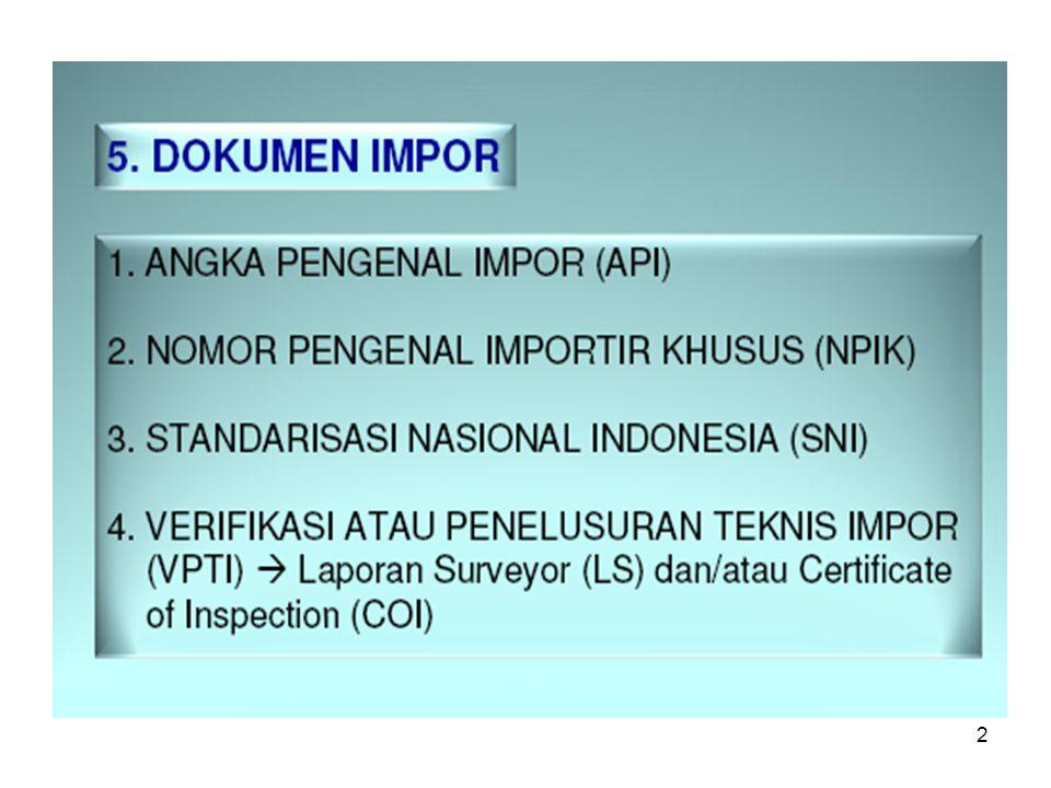 1.Formulir /dokumen utama impor 2.Pemberitahuan Impor Barang (PIB) 1