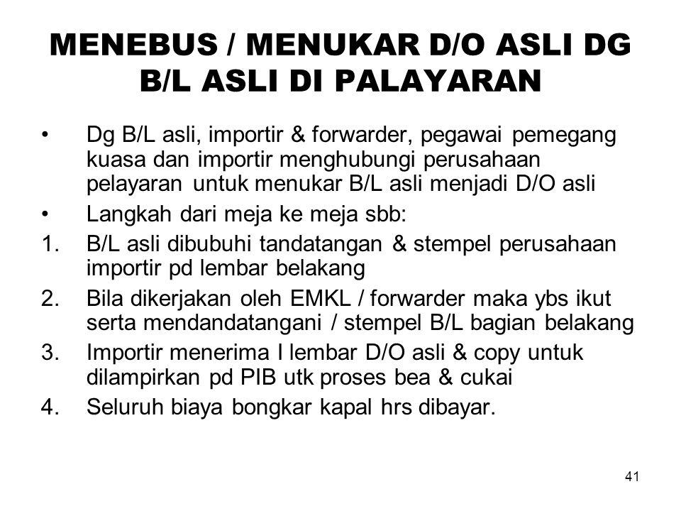 4.Invoice, packing list asli berangkap tiga 5.B/L asli yg sudah ditandatangani / dicap supplier luar negeri (eksportir) 6.Copy API dan NPWP 40