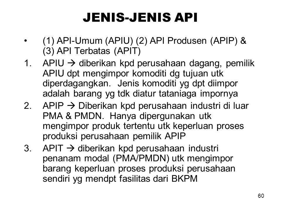 ANGKA PENGENAL IMPORTIR ( API ) Perdagangan impor hanya boleh dilakukan oleh seseorang / badan yg memperoleh API Tujuan pemberian API adalah utk memud