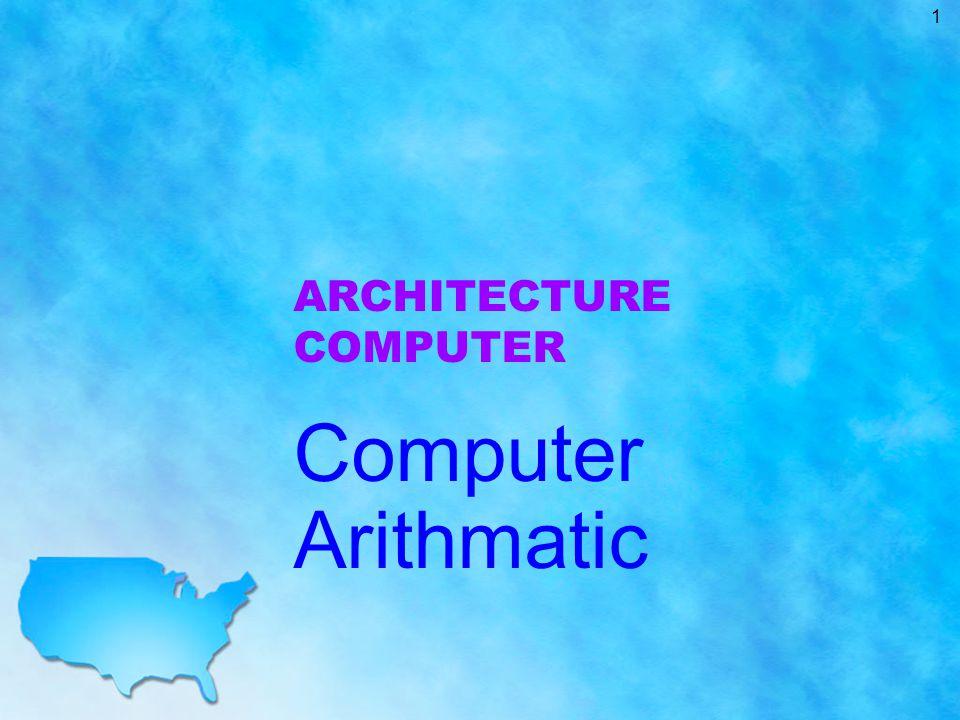 Proses arithmatic dalam komputer umumnya menggunakan 2 jenis bilangan yang sangat berbeda, yaitu Integer dan Floating Point.