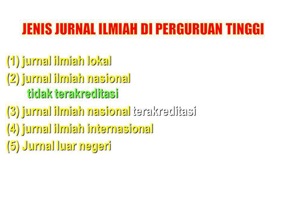 (1) jurnal ilmiah lokal (2) jurnal ilmiah nasional tidak terakreditasi (3) jurnal ilmiah nasional terakreditasi (4) jurnal ilmiah internasional (5) Ju
