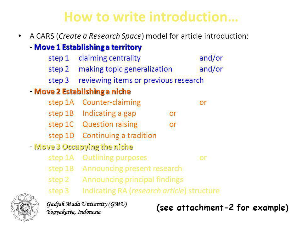 How to write introduction… A CARS (Create a Research Space) model for article introduction: Move 1 Establishing a territory - Move 1 Establishing a te