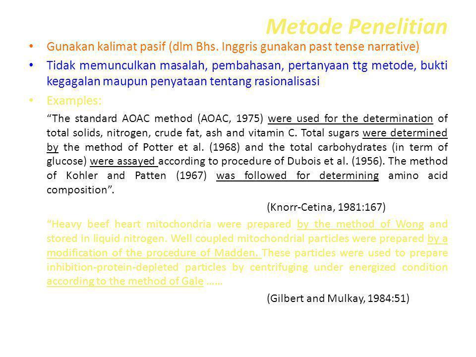 Metode Penelitian Gunakan kalimat pasif (dlm Bhs.