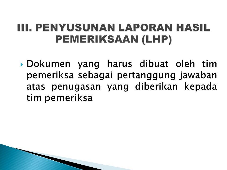  Dokumen yang harus dibuat oleh tim pemeriksa sebagai pertanggung jawaban atas penugasan yang diberikan kepada tim pemeriksa