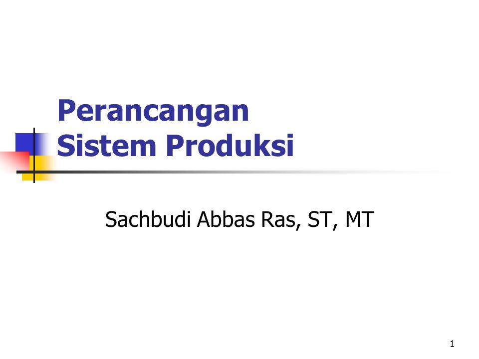 2 Pendahuluan Ahli Teknik Industri berhubungan dengan desain dari pabrik manufaktur.