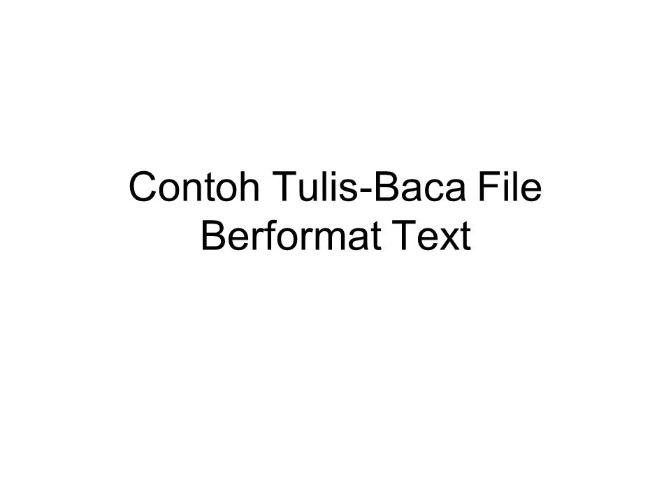 Contoh Tulis-Baca File Berformat Text