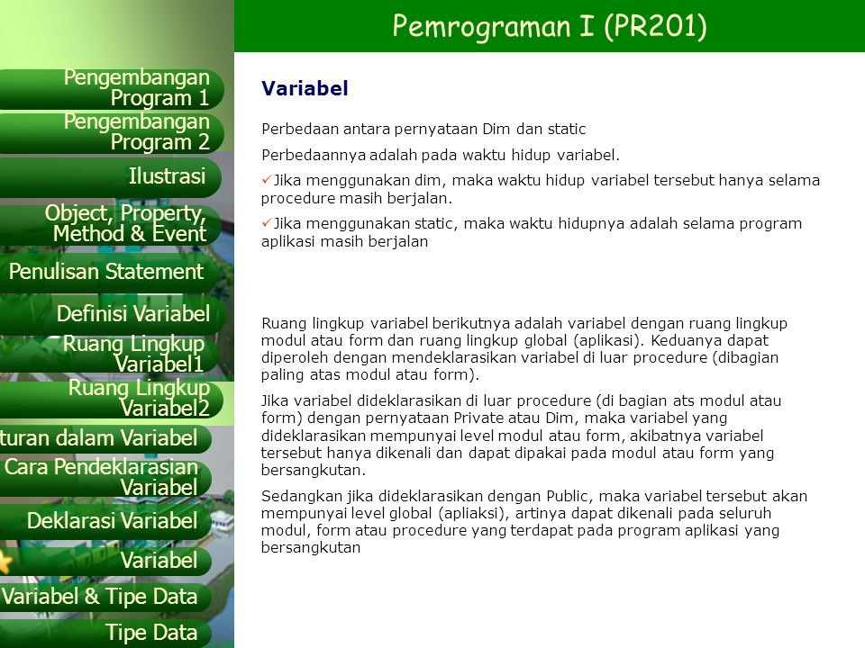Pemrograman I (PR201) Pengembangan Program 2 Object, Property, Method & Event Ilustrasi Pengembangan Program 1 Penulisan Statement Definisi Variabel R