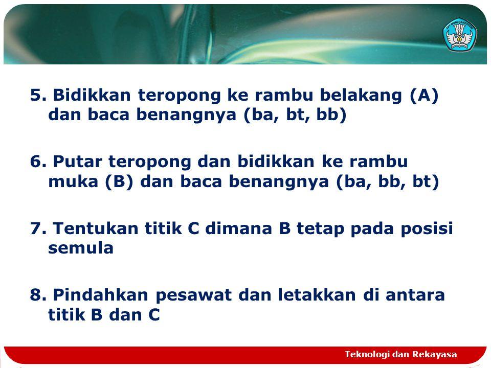 5. Bidikkan teropong ke rambu belakang (A) dan baca benangnya (ba, bt, bb) 6. Putar teropong dan bidikkan ke rambu muka (B) dan baca benangnya (ba, bb