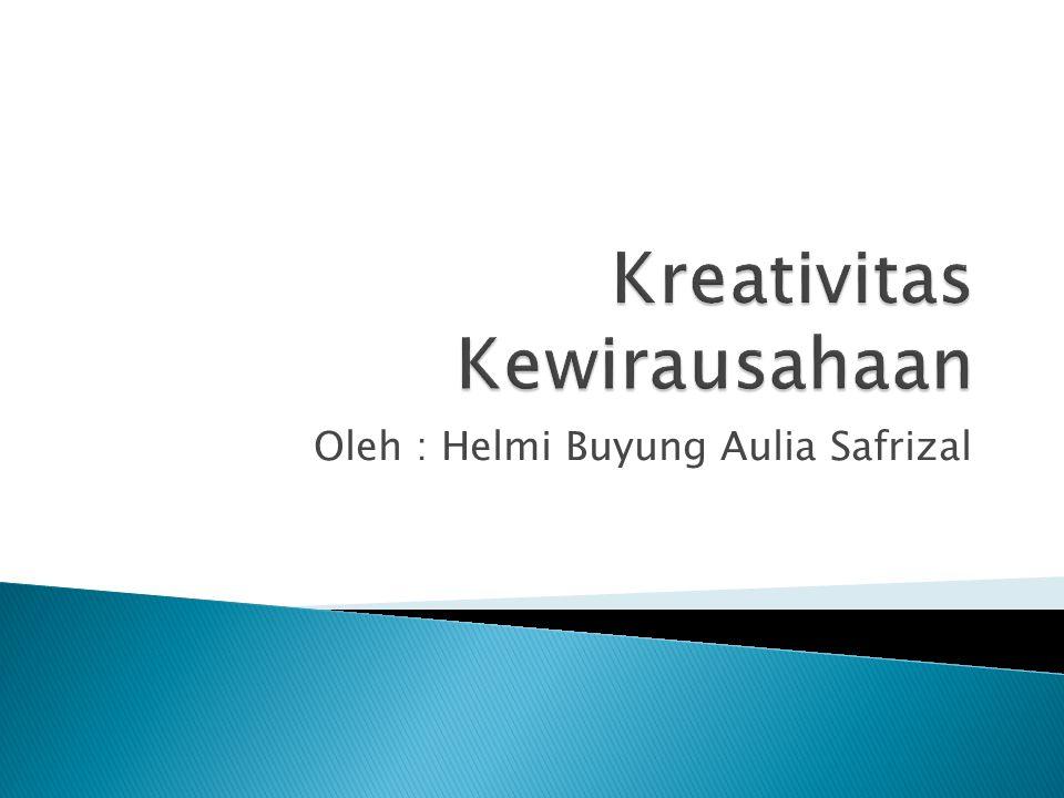 Oleh : Helmi Buyung Aulia Safrizal