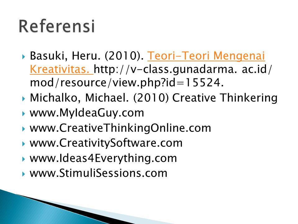  Basuki, Heru. (2010). Teori-Teori Mengenai Kreativitas. http://v-class.gunadarma. ac.id/ mod/resource/view.php?id=15524.Teori-Teori Mengenai Kreativ