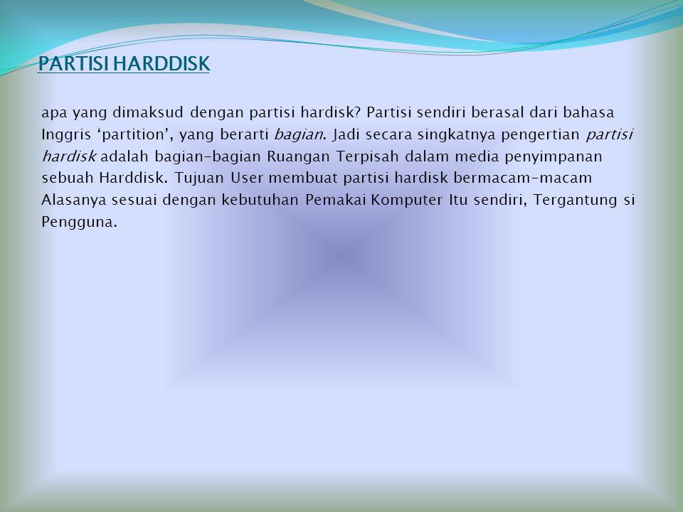 PARTISI HARDISK SMKN 1 BatangHari X TKJ ( Teknologi Komputer dan Jaringan) email : yyogiyaspranika8@yahoo.com