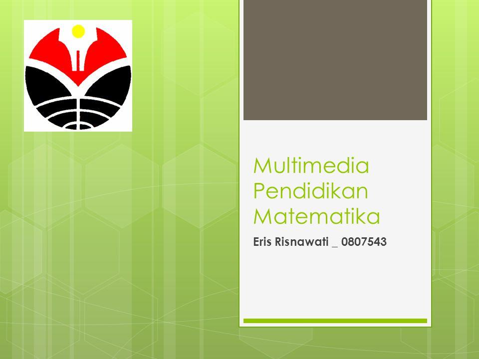 Multimedia Pendidikan Matematika Eris Risnawati _ 0807543