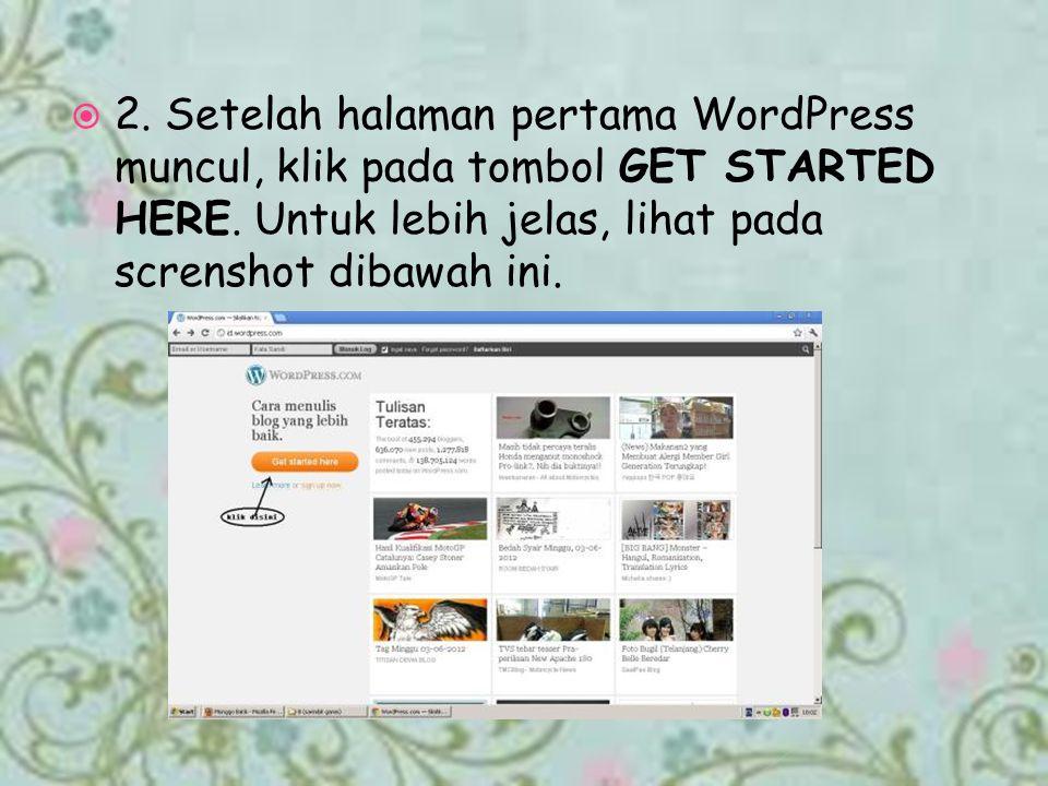 22. Setelah halaman pertama WordPress muncul, klik pada tombol GET STARTED HERE.
