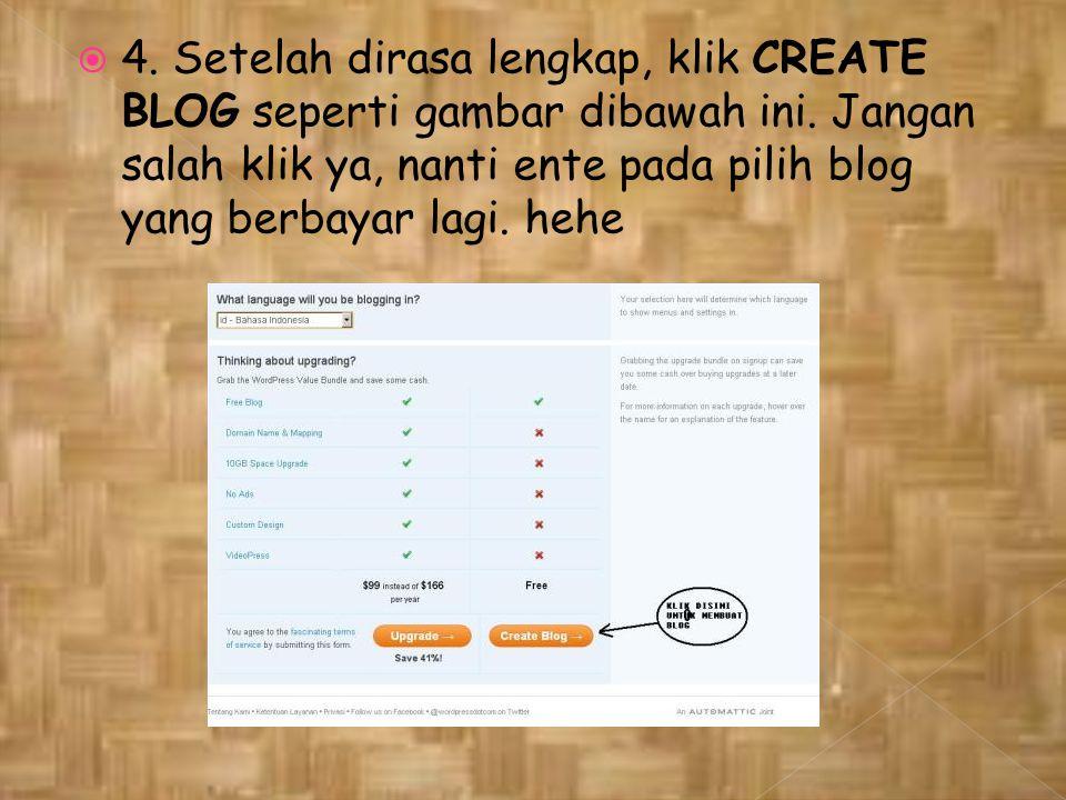  4. Setelah dirasa lengkap, klik CREATE BLOG seperti gambar dibawah ini.