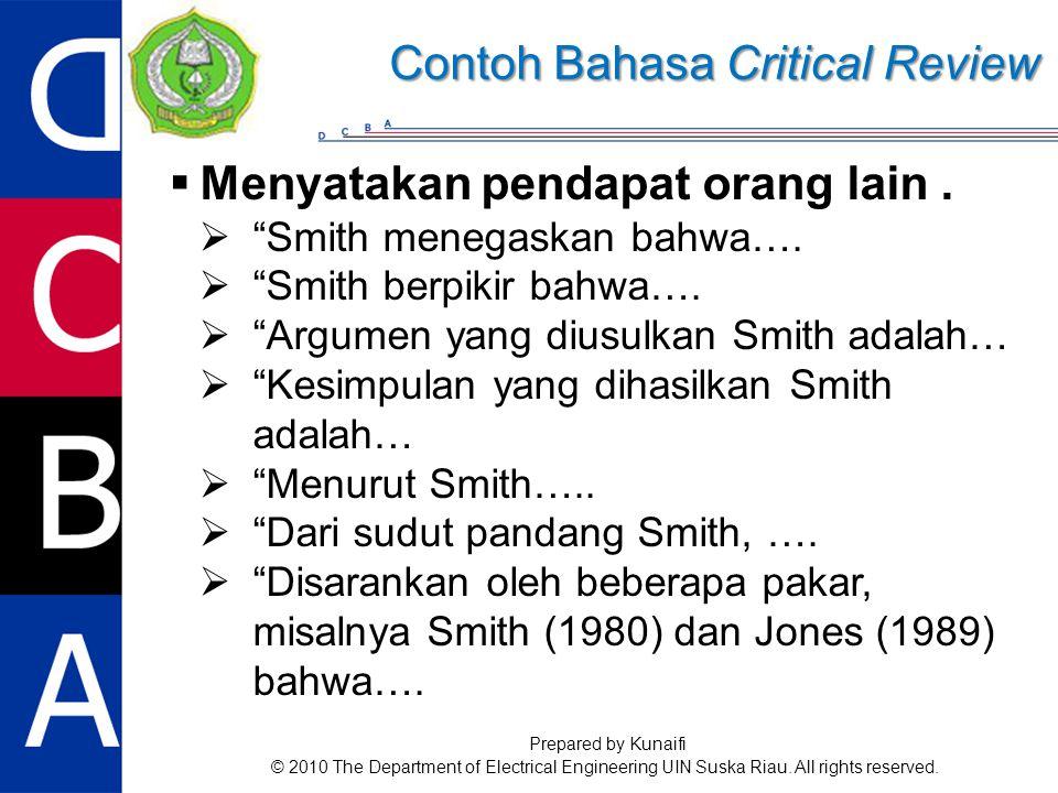  Menyatakan pendapat orang lain.  Smith menegaskan bahwa….