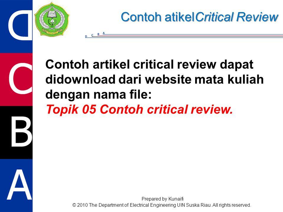 Contoh artikel critical review dapat didownload dari website mata kuliah dengan nama file: Topik 05 Contoh critical review.
