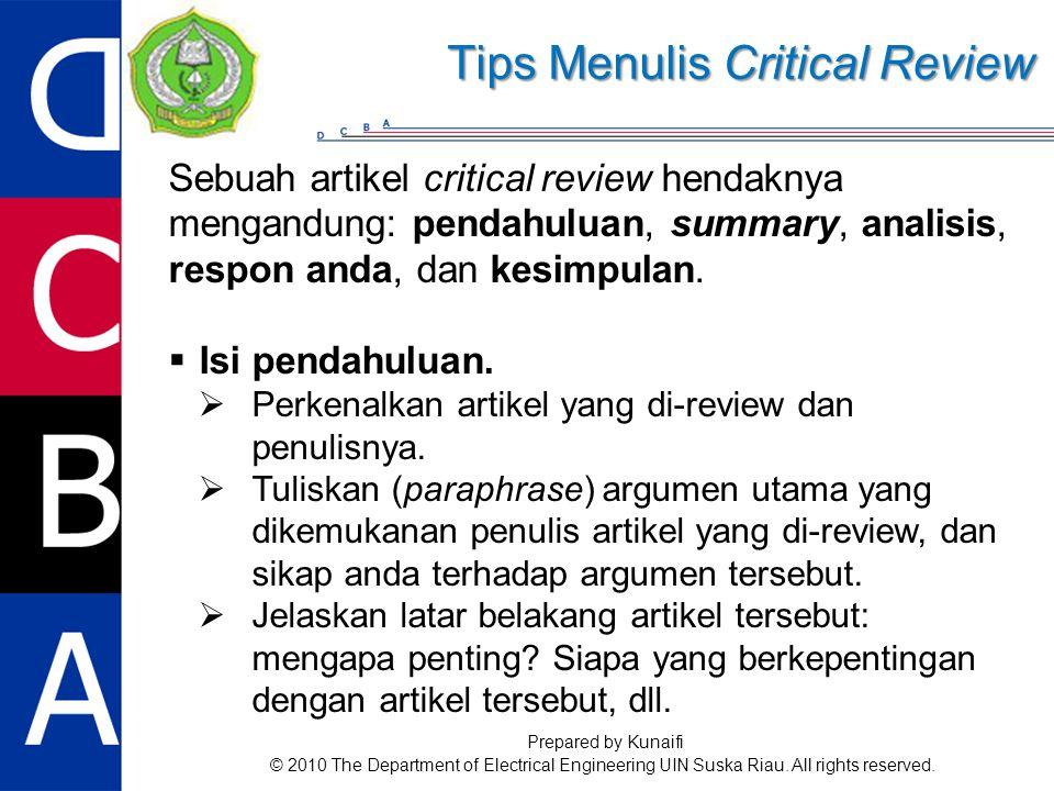 Sebuah artikel critical review hendaknya mengandung: pendahuluan, summary, analisis, respon anda, dan kesimpulan.