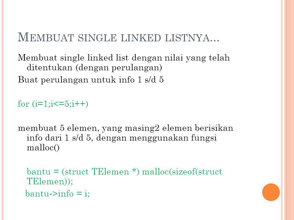 M EMBUAT SINGLE LINKED LISTNYA...