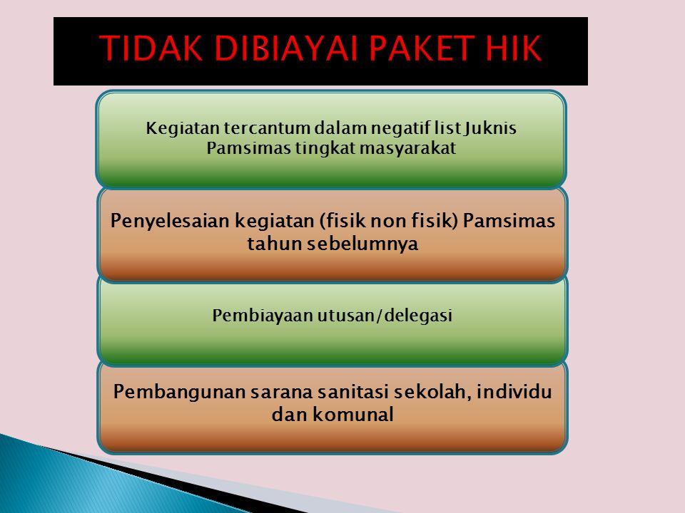 Pembangunan sarana sanitasi sekolah, individu dan komunal Pembiayaan utusan/delegasi Penyelesaian kegiatan (fisik non fisik) Pamsimas tahun sebelumnya