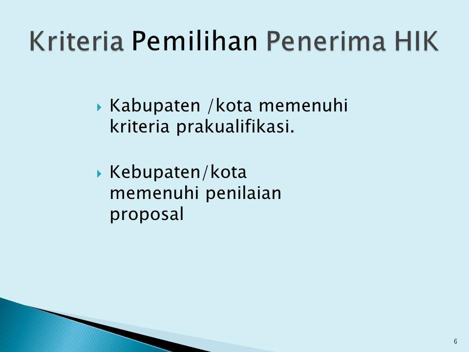  Kabupaten /kota memenuhi kriteria prakualifikasi. 6  Kebupaten/kota memenuhi penilaian proposal