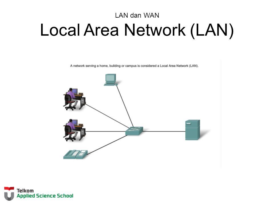 LAN dan WAN Local Area Network (LAN)