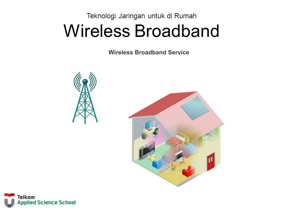 Teknologi Jaringan untuk di Rumah Wireless Broadband