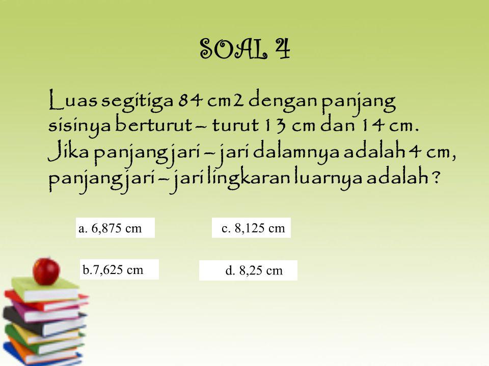 SOAL 3 Jika PQ = 10 cm, QR = 17 cm, PR = 21 cm dan r = 6 cm, maka tentukan luas segitiga PQR adalah.... a. d.b. c.