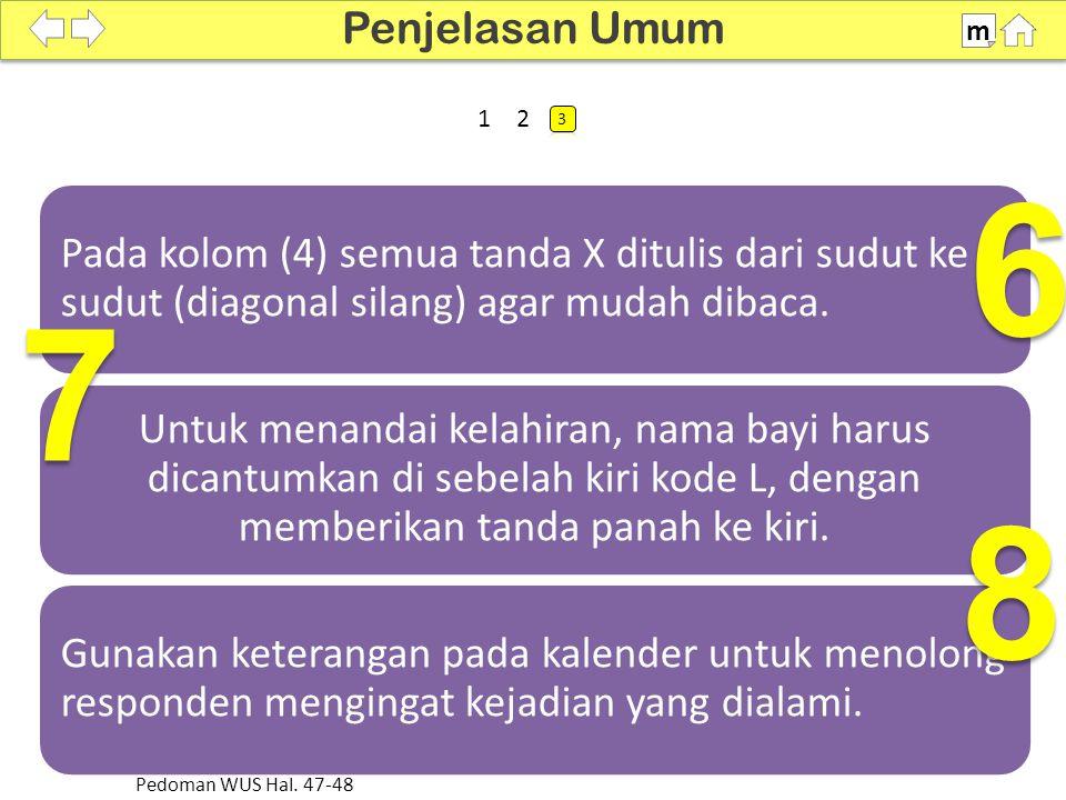 Semua kotak pada kolom (1) dan kolom (4) harus diisi dengan suatu kode sampai saat wawancara.