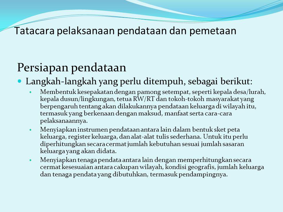 Tatacara pelaksanaan pendataan dan pemetaan Persiapan pendataan Langkah-langkah yang perlu ditempuh, sebagai berikut: Membentuk kesepakatan dengan pam