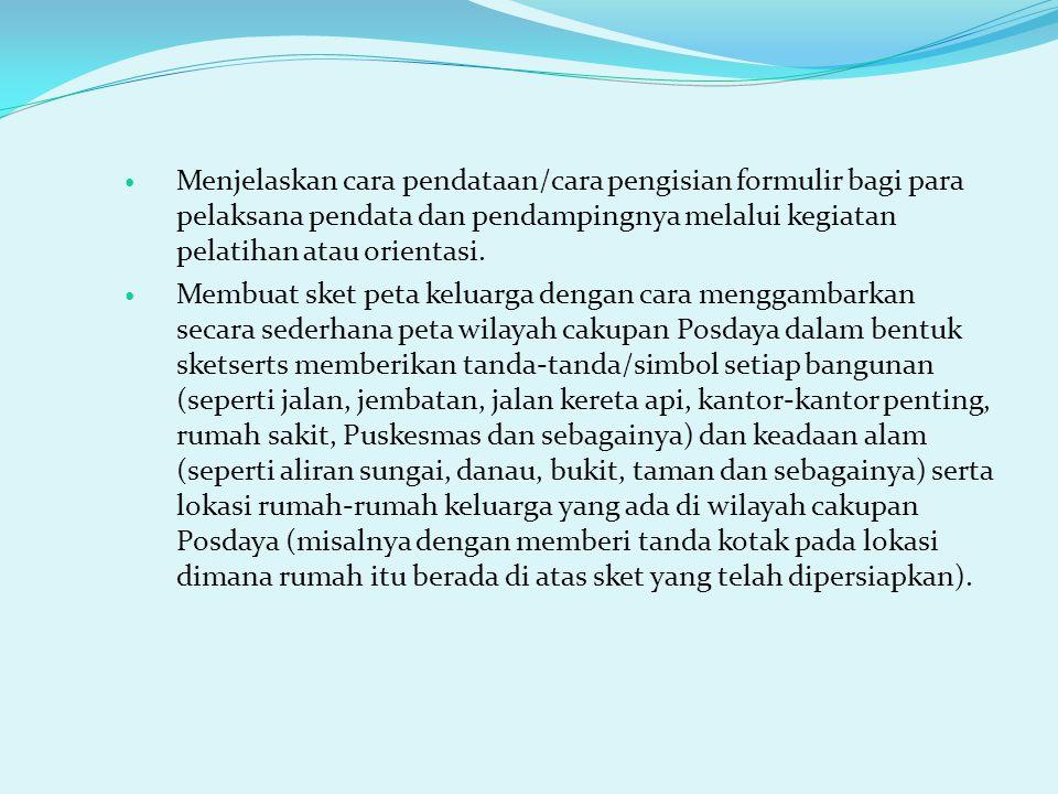Penentuan Sasaran Posdaya Contoh sasaran keluarga-keluarga muda anggota atau peserta Posdaya.